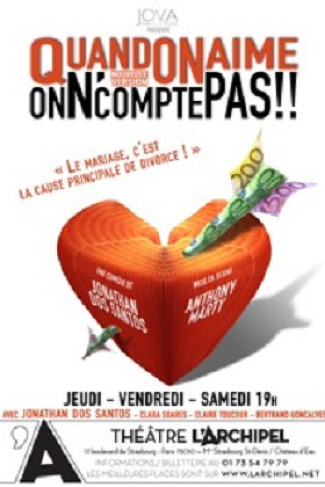 Quand on aime, on n'compte pas !  @ Théâtre L'Archipel - Salle Bleue / 1 - PARIS