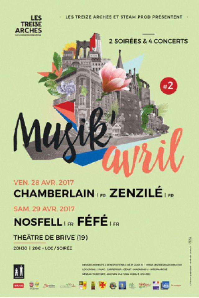 MUSIK'AVRIL #2 - Pass 2 Jours ZENZILE/CHAMBERLAIN/FÉFÉ/NOSFELL @ LES TREIZE ARCHES - THEATRE DE BRIVE - BRIVE LA GAILLARDE