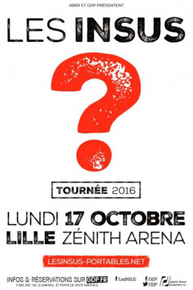 LES INSUS @ Zénith Arena  - LILLE