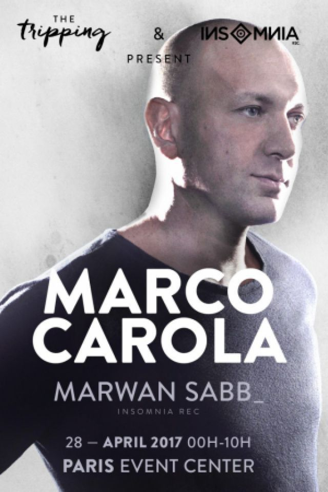 INSOMNIA & THE TRIPPING | 00H >> 10H | MARCO CAROLA - MARWAN SABB @ PARIS EVENT CENTER (75019) - PARIS