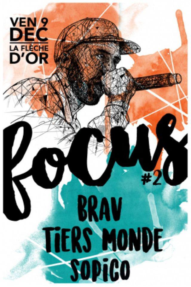 FOCUS #2 - Tiers Monde + Brav + Sopico @ La Flèche d'Or - PARIS
