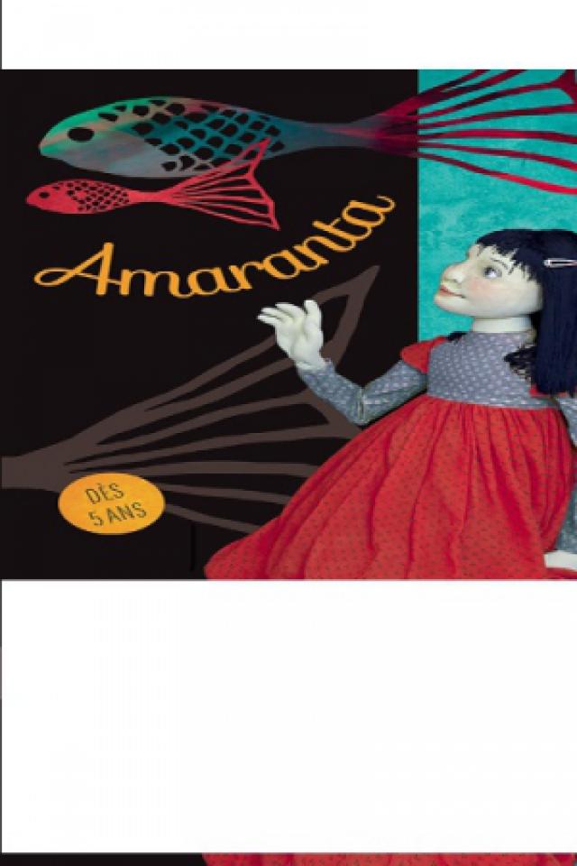 AMARANTA   Un conte réel et merveilleux @ Essaïon Théâtre - Paris