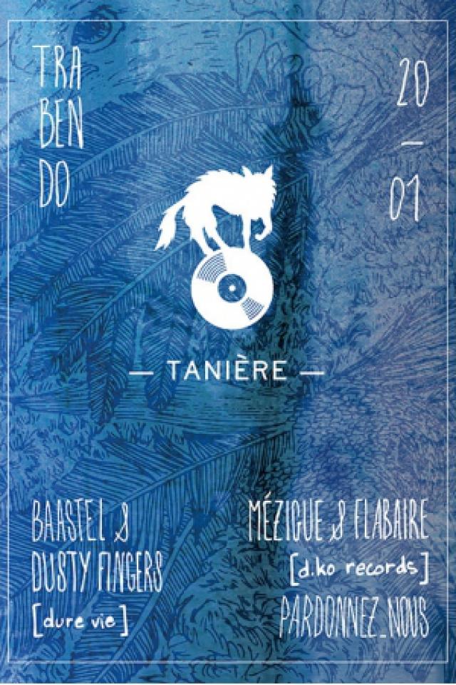 Soirée Tanière [TNR03] - Mézigue & Flabaire x Dure Vie x Pardonnez-nous