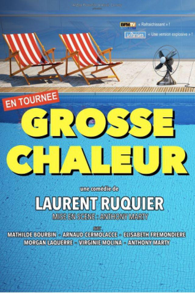 GROSSE CHALEUR de Laurent Ruquier @ Théâtre Municipal - SAINT DIZIER