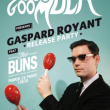 Concert GOOGOO MUCK PR�SENTE: GASPARD ROYANT RELEASE PARTY ft. THE BUNS
