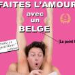 Théâtre FAITES L'AMOUR AVEC UN BELGE
