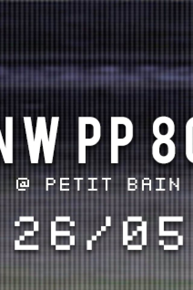New Wave Post Punk 80 #7 (NWPP80) @ Petit Bain - PARIS