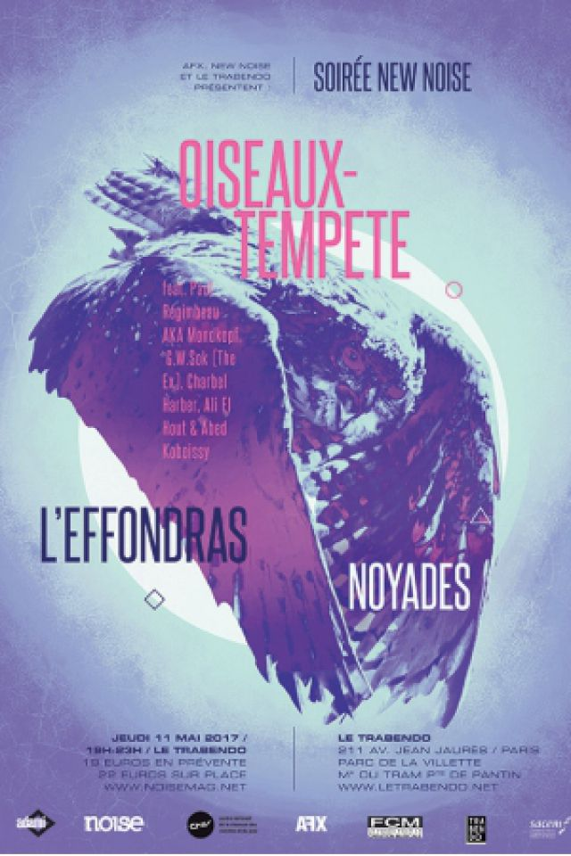 NEW NOISE: OISEAUX TEMPETE & Guests + L'EFFONDRAS + NOYADES @ Le Trabendo - Paris