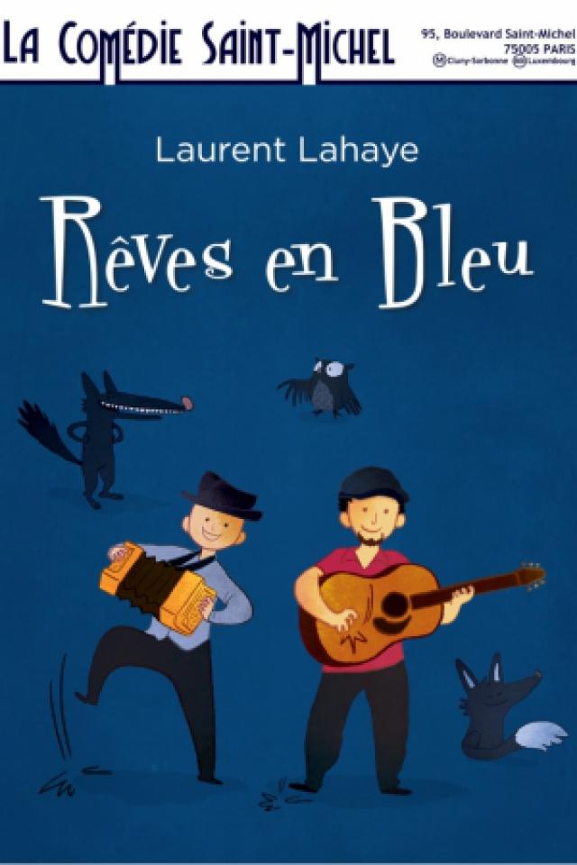 Rêves en Bleu @ La Comédie Saint Michel - Petite salle - PARIS