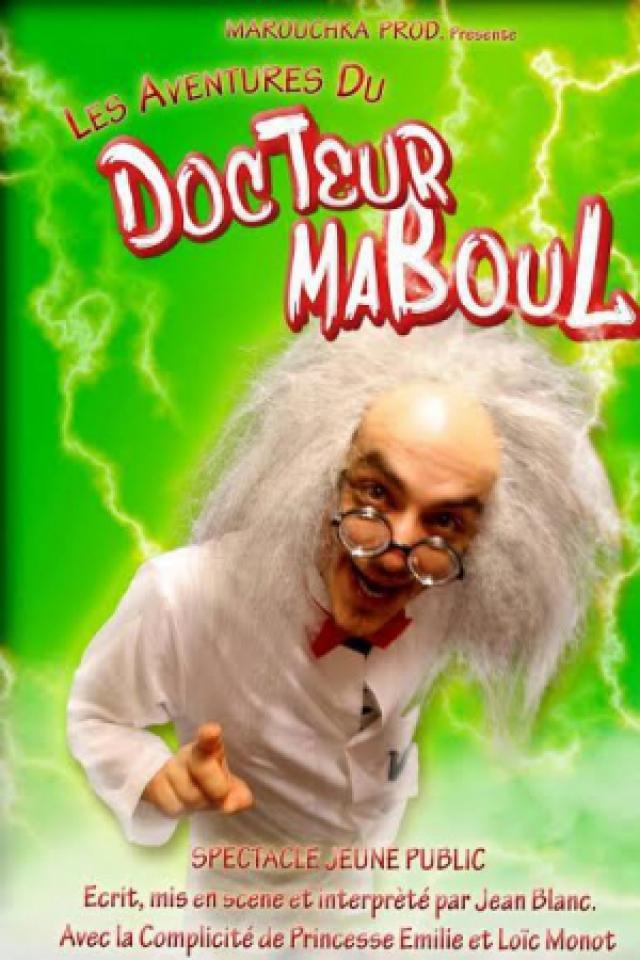 Docteur Maboul  -  dès 3 ans  - 45 mn @ Acte 2 Théâtre - LYON