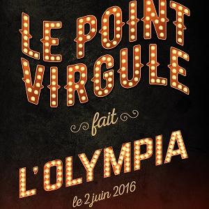 Spectacle LE POINT VIRGULE FAIT L'OLYMPIA 9