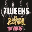 7 WEEKS + LOS DISIDENTES DEL SUCIO MOTEL + THE VIDEOS