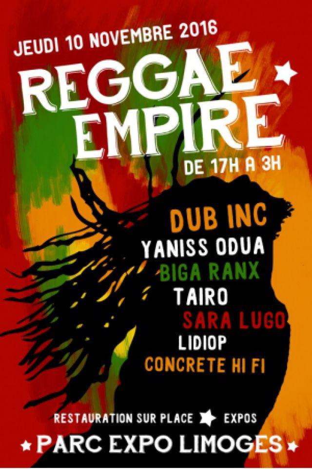 REGGAE EMPIRE 2016 (DUB INC / YANISS ODUA / BIGA RANX / TAIRO...) @ Parc Expo - LIMOGES