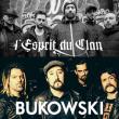 L'ESPRIT DU CLAN + BUKOWSKI