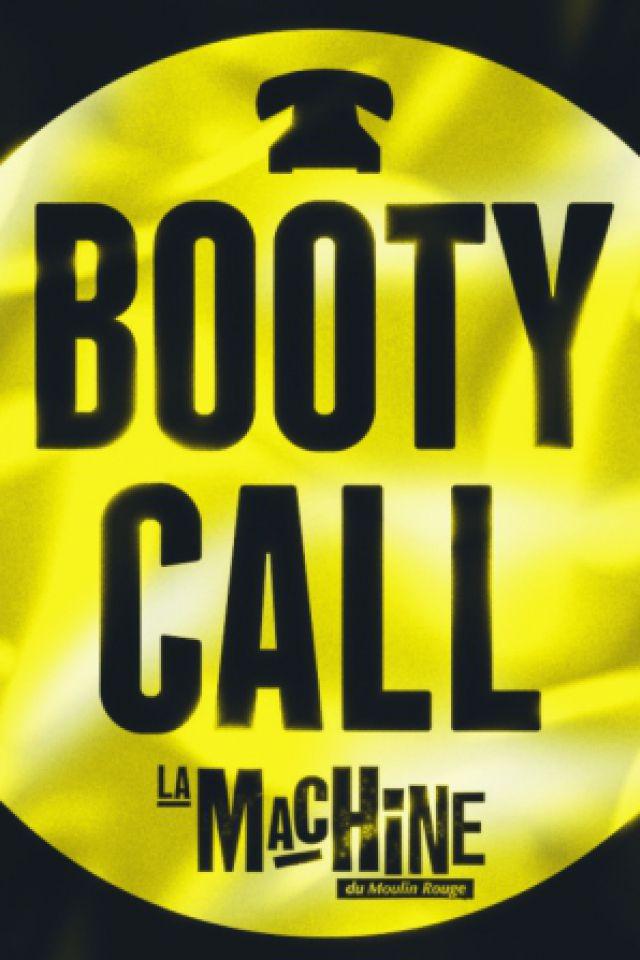 Booty Call  @ La Machine du Moulin Rouge - Paris