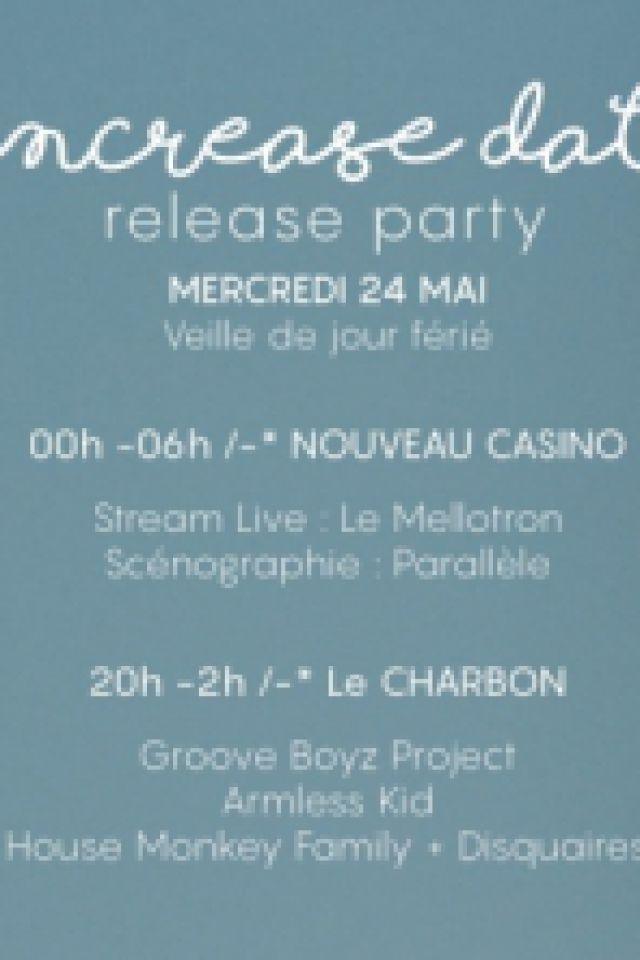 Increase Dat Release Party #1 @ Le Nouveau Casino - Paris