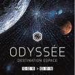ODYSSEE Destination Espace
