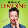 Spectacle JEAN-LUC LEMOINE « si vous avez manqué le début »
