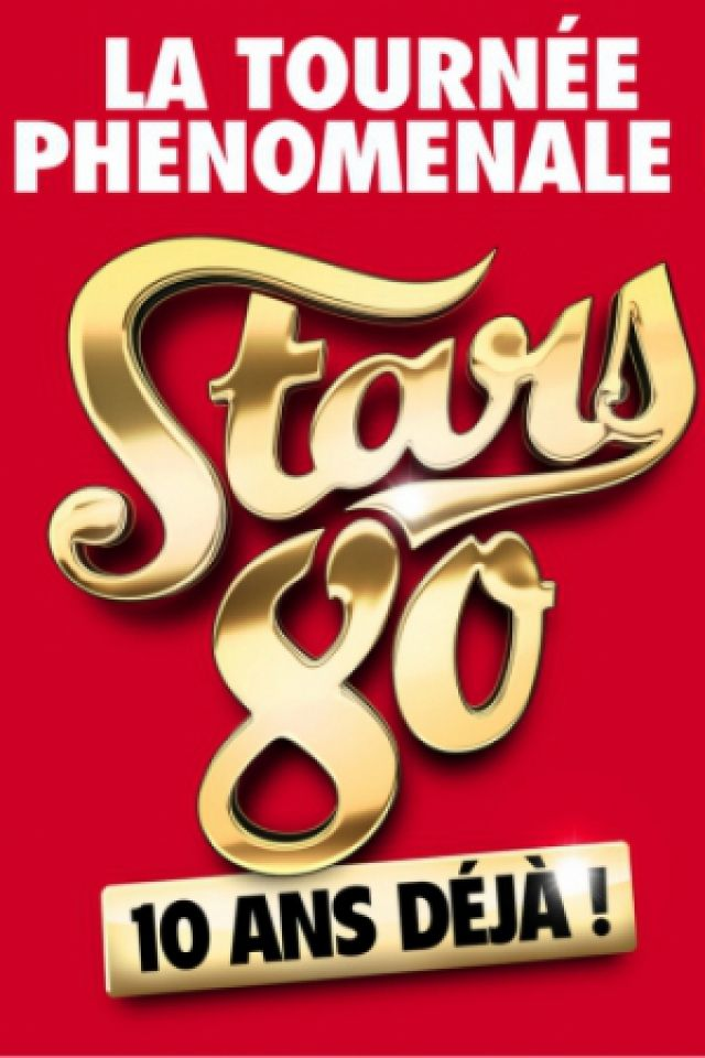 STARS 80 - 10 ANS DEJA ! @ Le Phare - Chambery Métropole