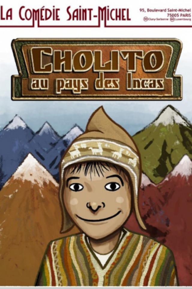 Cholito au pays des Incas @ La Comédie Saint Michel - Grande salle - PARIS