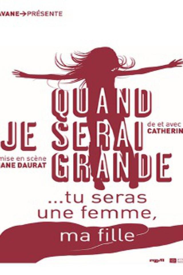 QUAND JE SERAI GRANDE… Tu seras une femme, ma fille @ Essaïon Théâtre - Paris