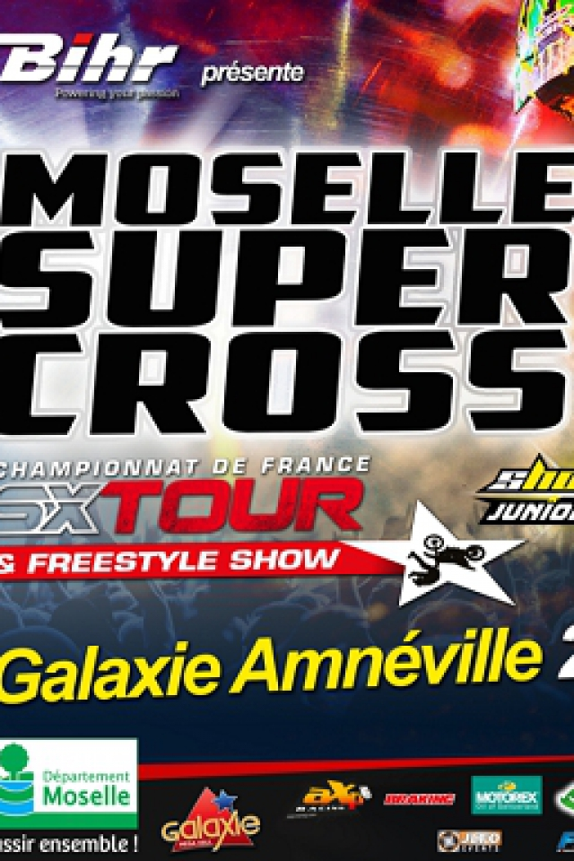 MOSELLE SUPERCROSS @ Galaxie - AMNÉVILLE
