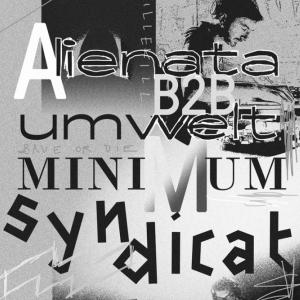 Soir�e Dada Temple : Alienata b2b Umwelt, Minimum Syndicat