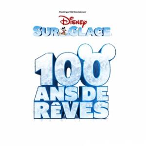 Spectacle DISNEY SUR GLACE - 100 ANS DE REVES