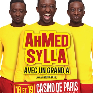 Spectacle AHMED SYLLA AVEC UN GRAND A