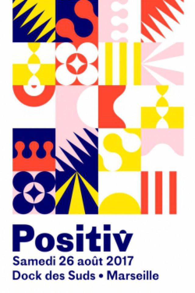 POSITIV FESTIVAL 2017 @ Dock des Suds - MARSEILLE