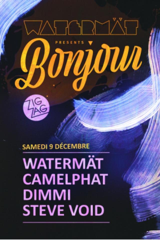 Billets WATERMÄT présente BONJOUR : CAMELPHAT, DIMMI & STEVE VOID - Zig Zag