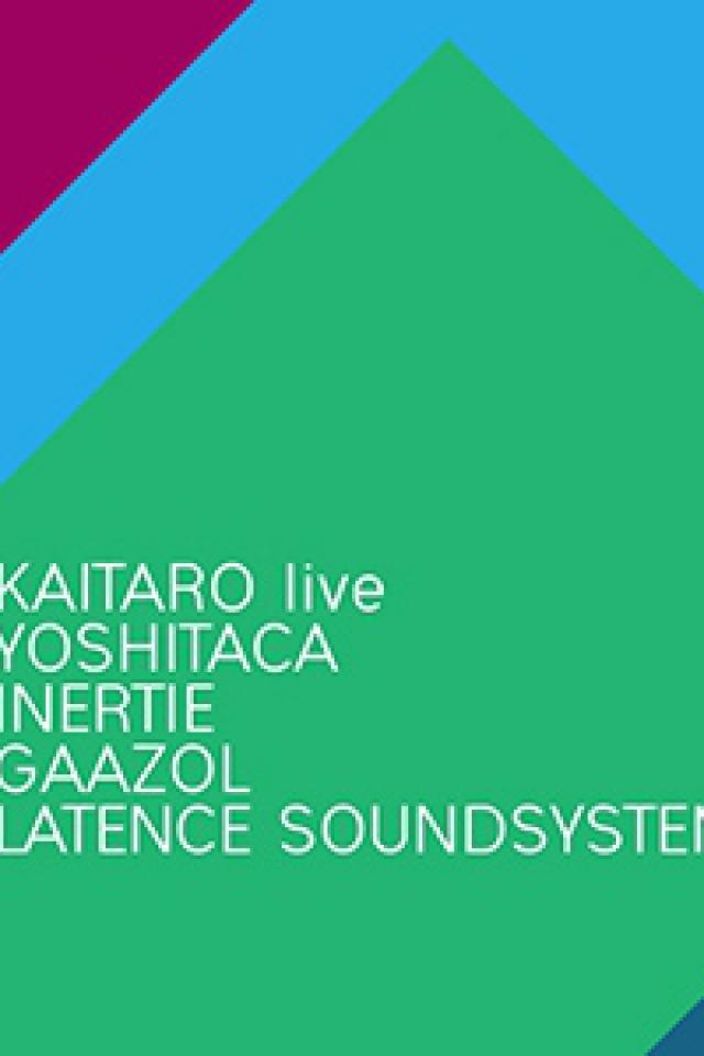 GAAZOL + INERTIE   KAITARO (LIVE) & YOSHITACA @ Petit Bain - PARIS
