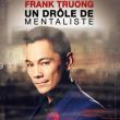 Spectacle FRANK TRUONG, UN DROLE DE MENTALISTE