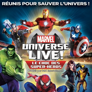 Spectacle MARVEL UNIVERSE LIVE!