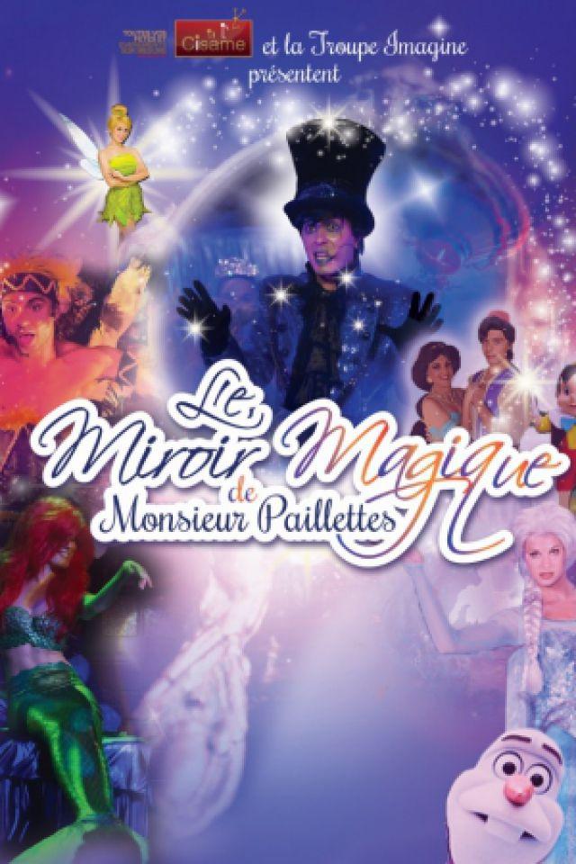 LE MIROIR MAGIQUE DE MONSIEUR PAILLETTES @ Arcadium - Annecy