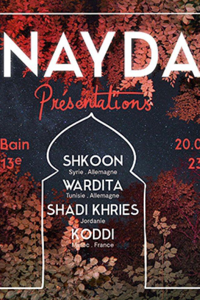 NAYDA : SHKOON + SHADI KHRIES + WARDITA + KODDI @ Petit Bain - PARIS