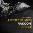 Concert LA P'TITE FUMEE + RAKOON + BISOU à RAMONVILLE @ LE BIKINI - Billets & Places