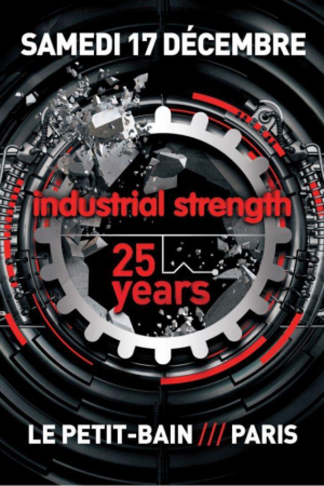 Soirée INDUSTRIAL STRENGTH 25 YEARS
