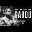 Garou - rhythm & blues tour concert