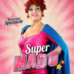 Spectacle NOELLE PERNA � SUPER MADO �