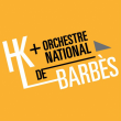 HK + ORCHESTRE NATIONAL DE BARBES