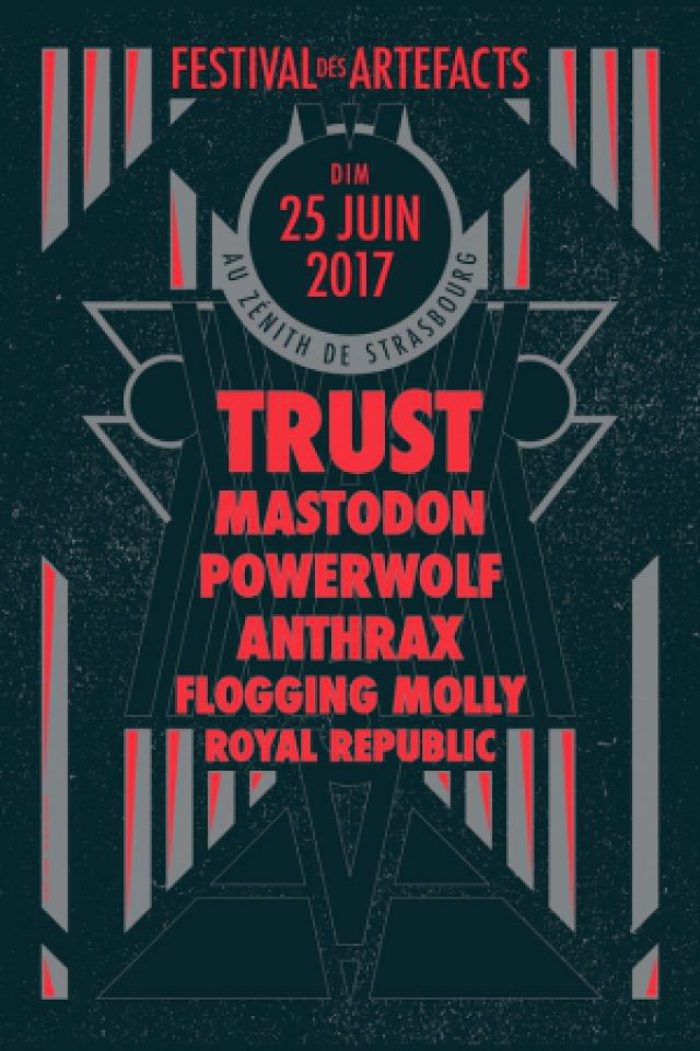 TRUST + MASTODON + POWERWOLF + ANTHRAX + FLOGGING MOLLY  @ Zenith de Strasbourg - Europe - Eckbolsheim-Strasbourg