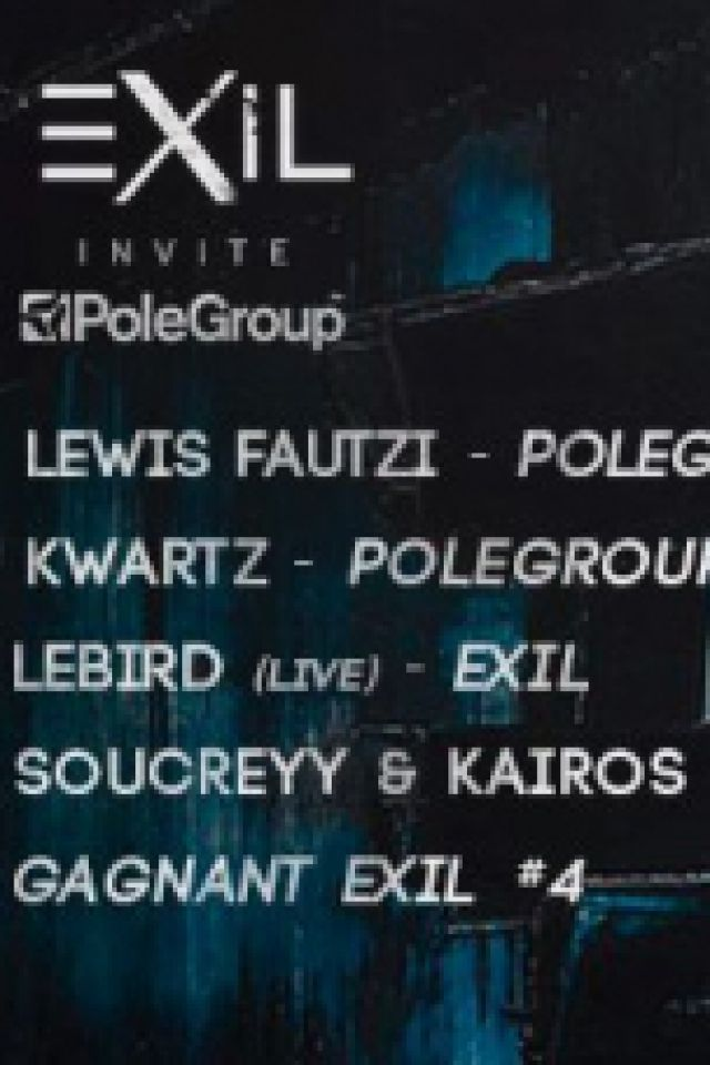 Exil invite Polegroup : Lewis Fautzi, Kwartz, Lebird (live), Souc @ Glazart - PARIS 19