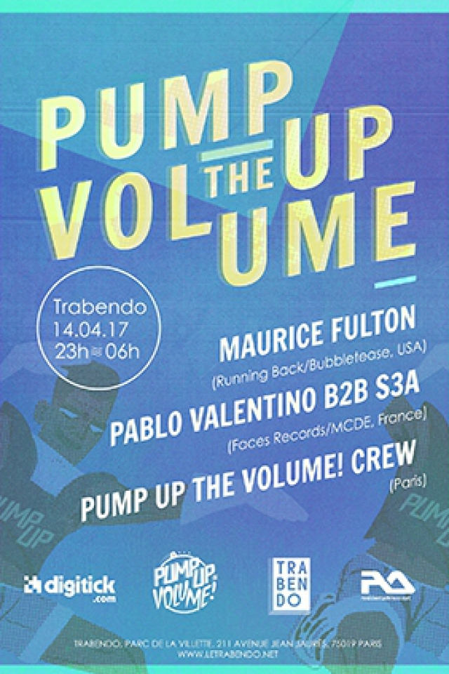 Pump Up The Trabendo : Maurice Fulton & Pablo Valentino b2b S3A @ Le Trabendo - Paris