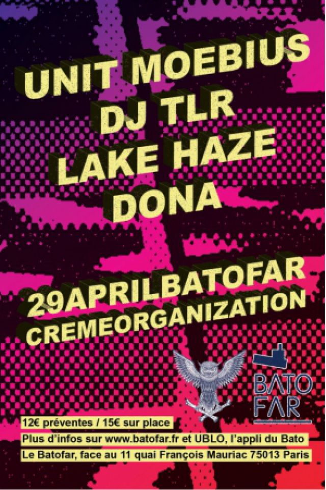 Creme Organization w/ Unit Moebius / Dj TLR / Lake Haze / Dona @ Le Batofar - Paris