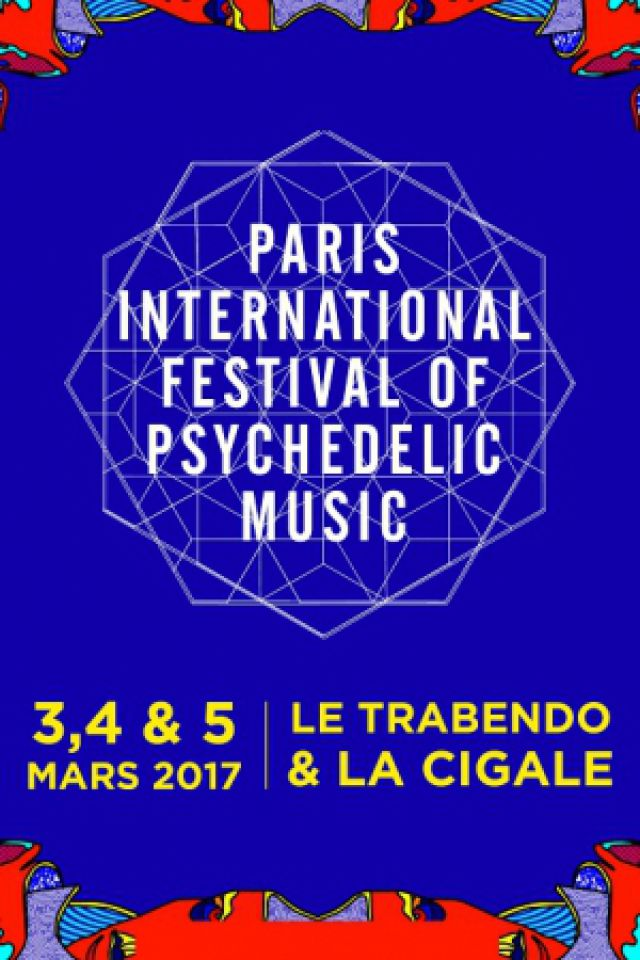 PARIS INTERNATIONAL FESTIVAL OF PSYCHEDELIC MUSIC - PASS VENDREDI @ Le Trabendo - Paris