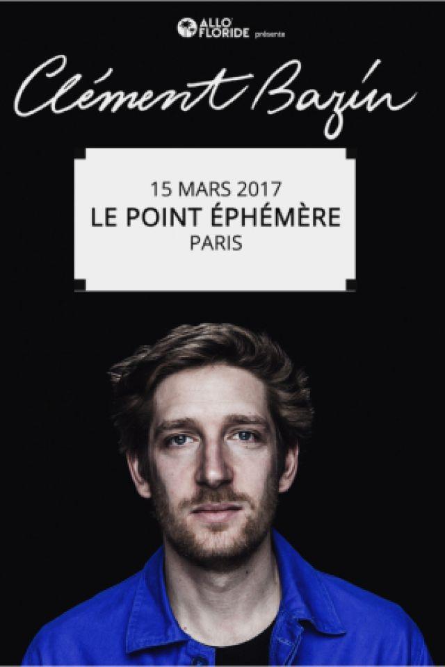 CLÉMENT BAZIN @ Point Ephémère - Paris