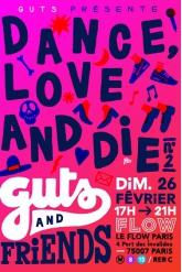 Soirée GUTS and Friends présentent DANCE, LOVE & DIE