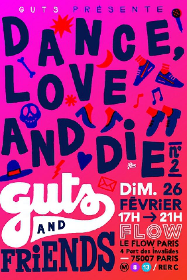 Billets GUTS and Friends présentent DANCE, LOVE & DIE - Le Flow Paris