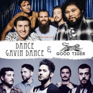 Concert DANCE GAVIN DANCE + GOOD TIGER